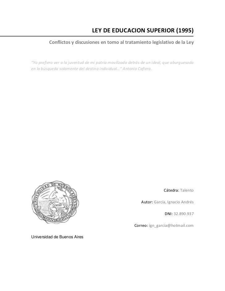 """LEY DE EDUCACION SUPERIOR (1995)         Conflictos y discusiones en torno al tratamiento legislativo de la Ley""""Yo prefier..."""