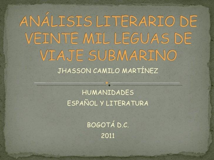 JHASSON CAMILO MARTÍNEZ HUMANIDADES ESPAÑOL Y LITERATURA BOGOTÁ D.C. 2011