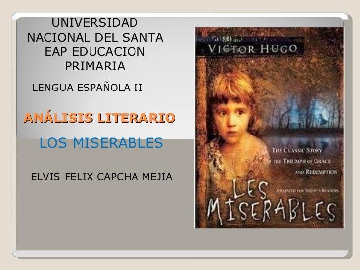 ANÁLISIS LITERARIO LENGUA ESPAÑOLA II UNIVERSIDAD NACIONAL DEL SANTA EAP EDUCACION PRIMARIA LOS MISERABLES ELVIS   FELIX C...