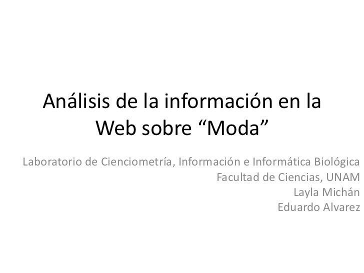 """Análisis de la información en la         Web sobre """"Moda""""Laboratorio de Cienciometría, Información e Informática Biológica..."""