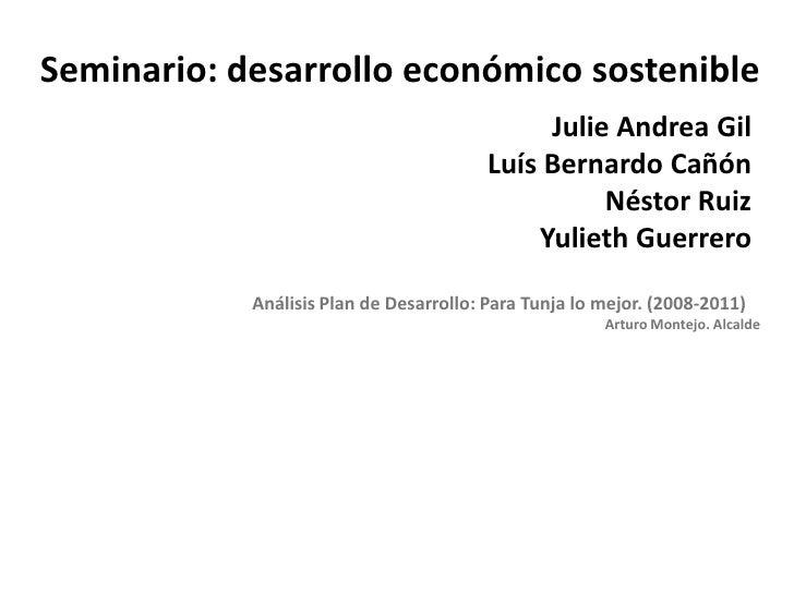Seminario: desarrollo económico sostenible                                              Julie Andrea Gil                  ...