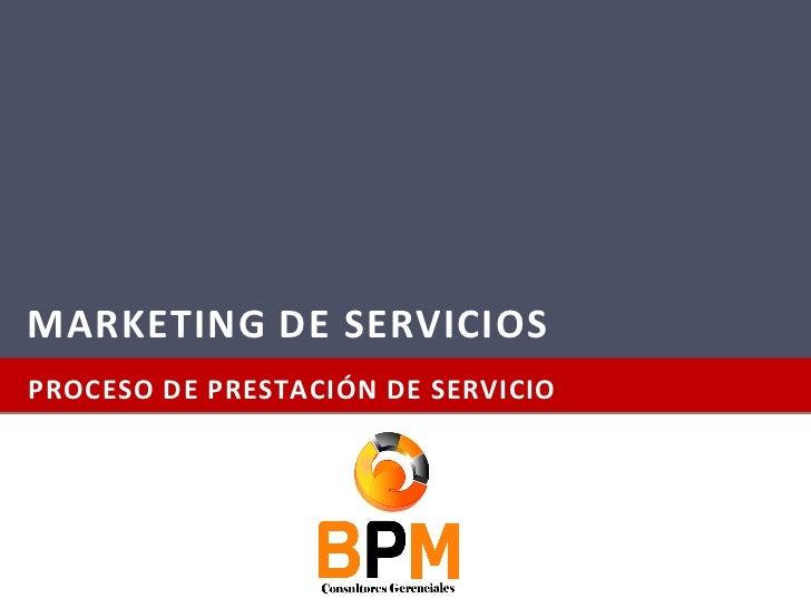 MARKETING DE SERVICIOSPROCESO DE PRESTACIÓN DE SERVICIO