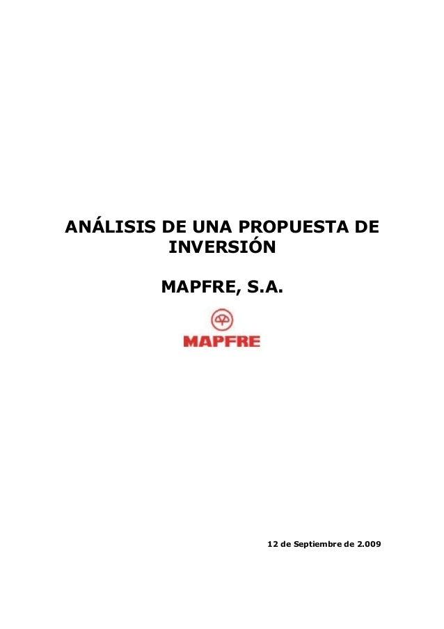 ANÁLISIS DE UNA PROPUESTA DE INVERSIÓN MAPFRE, S.A. 12 de Septiembre de 2.009