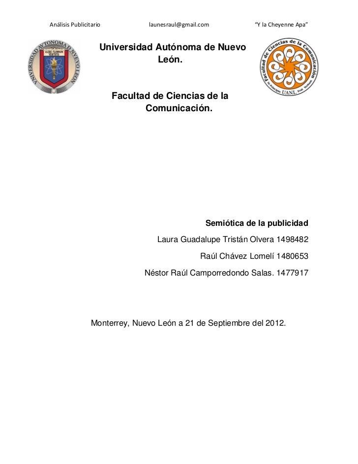 """Análisis Publicitario           launesraul@gmail.com          """"Y la Cheyenne Apa""""                    Universidad Autónoma ..."""