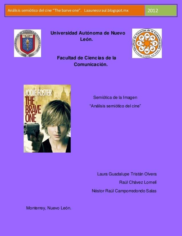 "Análisis semiótico del cine ""The barve one"". Laaunessraul.blogspot.mx         2012                        Universidad Autó..."