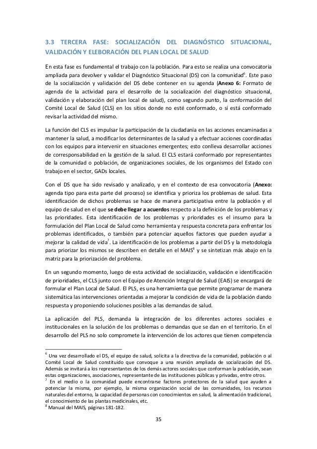 3.3 TERCERA FASE: SOCIALIZACIÓN DEL DIAGNÓSTICO SITUACIONAL, VALIDACIÓN Y ELEBORACIÓN DEL PLAN LOCAL DE SALUD En esta fase...
