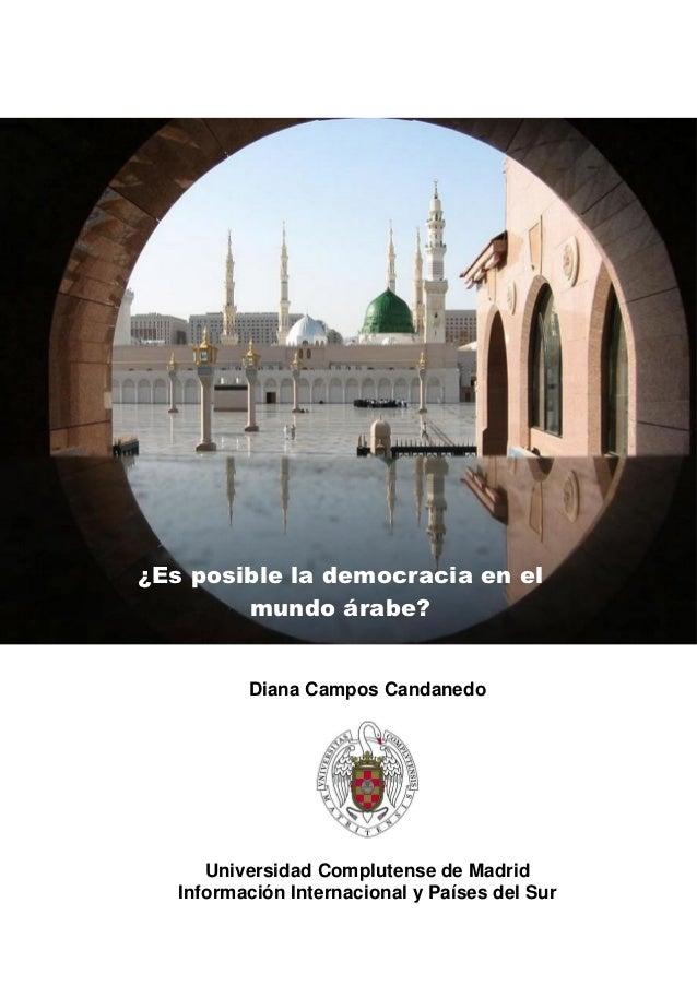 ¿Es posible la democracia en el        mundo árabe?          Diana Campos Candanedo      Universidad Complutense de Madrid...