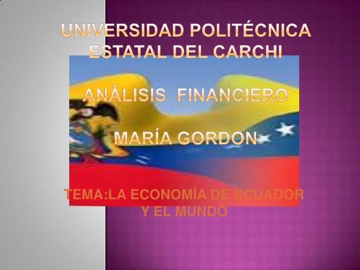 TEMA:LA ECONOMÍA DE ECUADOR         Y EL MUNDO