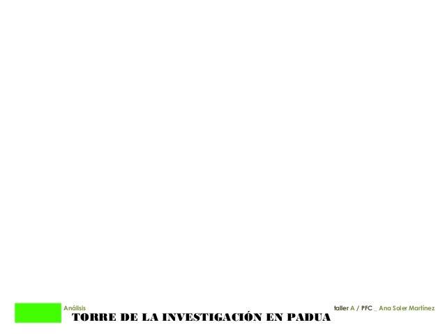 01 TORRE DE LA INVESTIGACIÓN EN PADUA Análisis 01 taller A / PFC _ Ana Soler Martínez