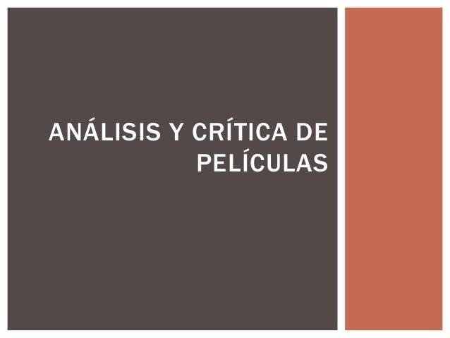 ANÁLISIS Y CRÍTICA DE           PELÍCULAS
