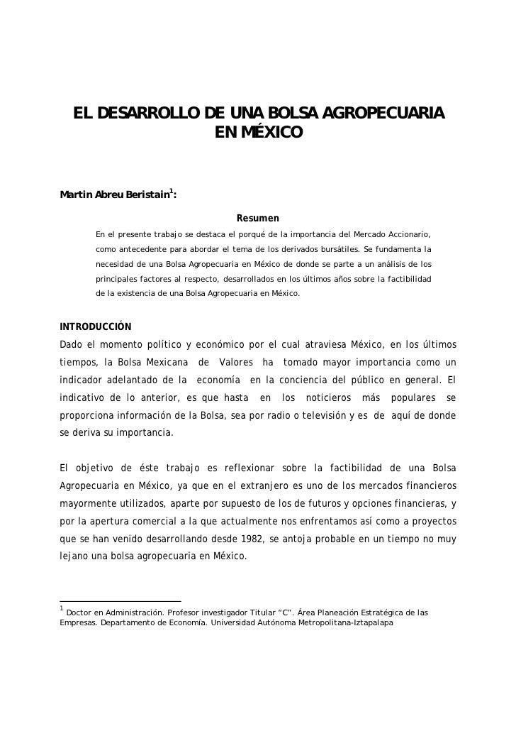 EL DESARROLLO DE UNA BOLSA AGROPECUARIA                   EN MÉXICOMartin Abreu Beristain1:                               ...