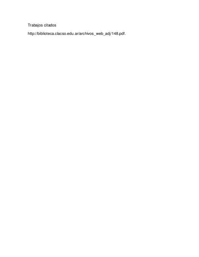 Trabajos citadoshttp://biblioteca.clacso.edu.ar/archivos_web_adj/148.pdf.