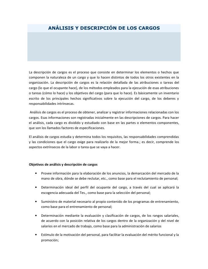 ANÁLISIS Y DESCRIPCIÓN DE LOS CARGOS     La descripción de cargos es el proceso que consiste en determinar los elementos o...