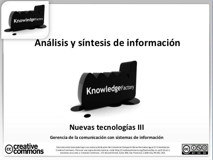 Análisis y síntesis de información Esta obra está licenciada bajo una Licencia Atribución-No Comercial-Compartir Obras Der...