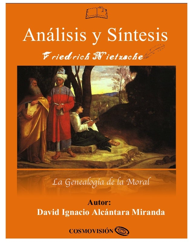 WWW.COSMOVISIONFILOSOFICA.CL   1   Análisis y Síntesis Autor: David Ignacio Alcántara Miranda Friedrich Nietzsche La...