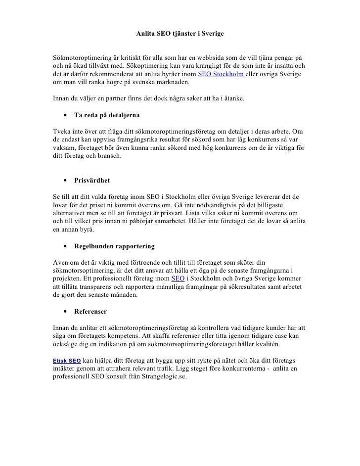 Anlita SEO tjänster i SverigeSökmotoroptimering är kritiskt för alla som har en webbsida som de vill tjäna pengar påoch nå...