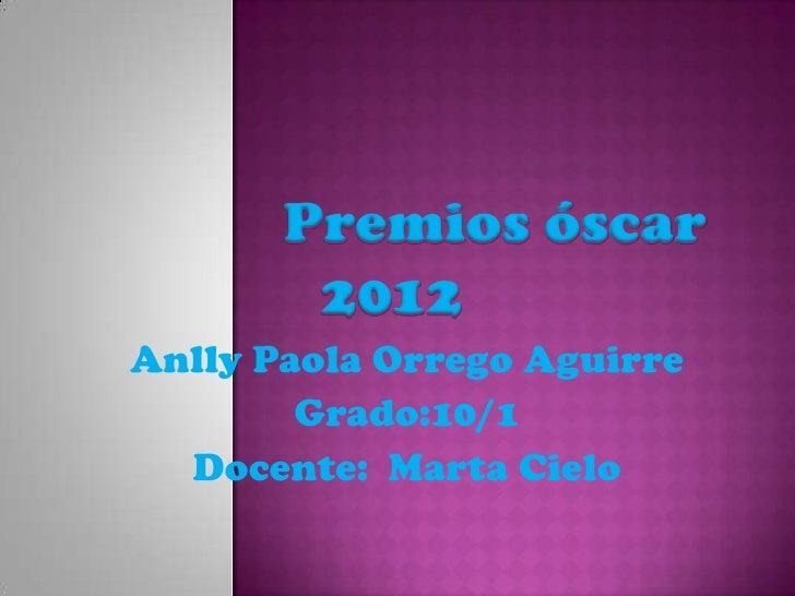 Anlly Paola Orrego Aguirre        Grado:10/1  Docente: Marta Cielo