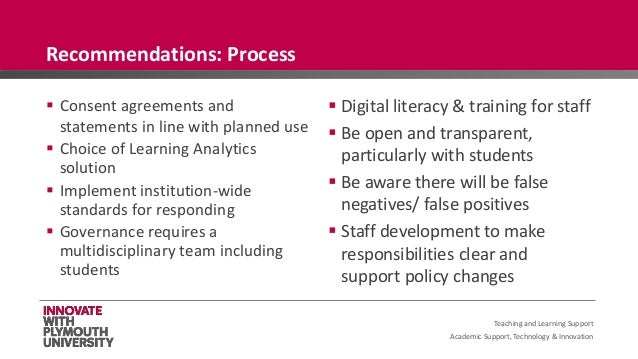 Academic Support, Technology & Innovation  Consent agreements and statements in line with planned use  Choice of Learnin...