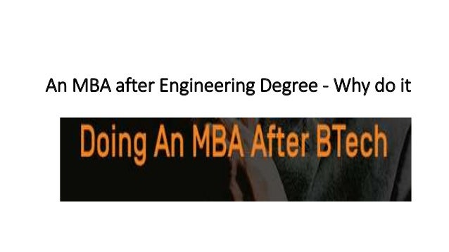 An MBA after Engineering Degree - Why do it