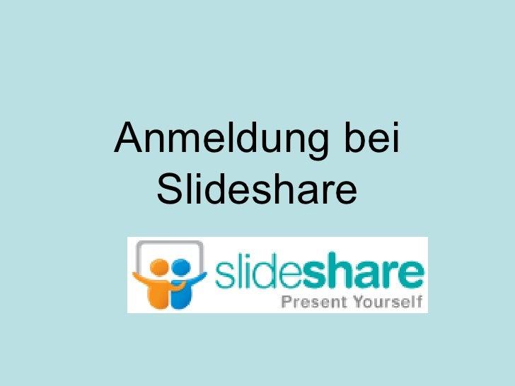 Anmeldung bei   Slideshare