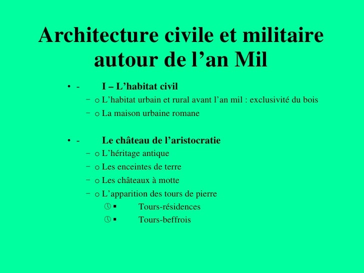 Architecture civile et militaire autour de l'an Mil <ul><ul><ul><li>- I – L'habitat civil </li></ul></ul></ul><ul><ul><ul>...