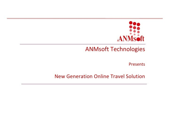 ANMsoft Technologies   Presents New Generation Online Travel Solution