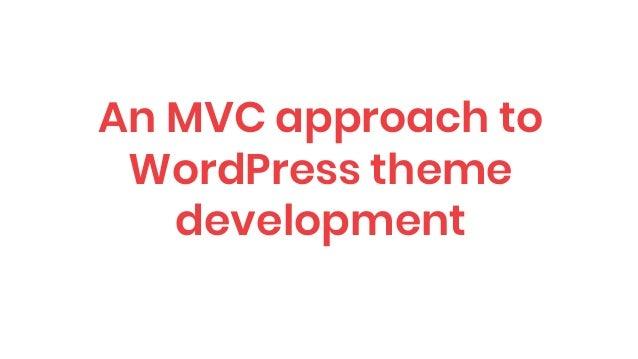 An MVC approach to WordPress theme development