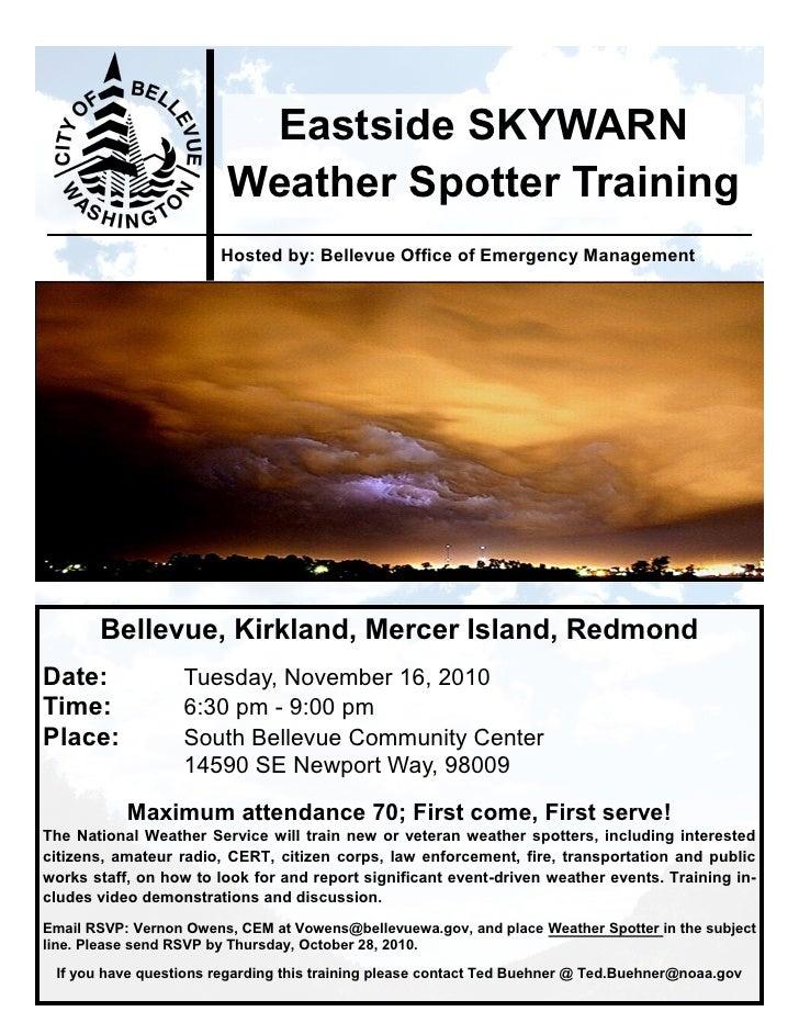 Eastside SKYWARN                         Weather Spotter Training                        Hosted by: Bellevue Office of Eme...