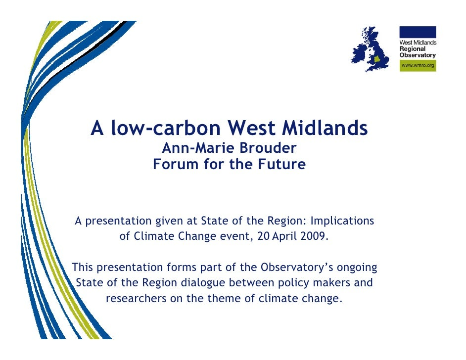 A low-carbon West Midlands                 Ann-Marie Brouder                Forum for the Future   A presentation given at...