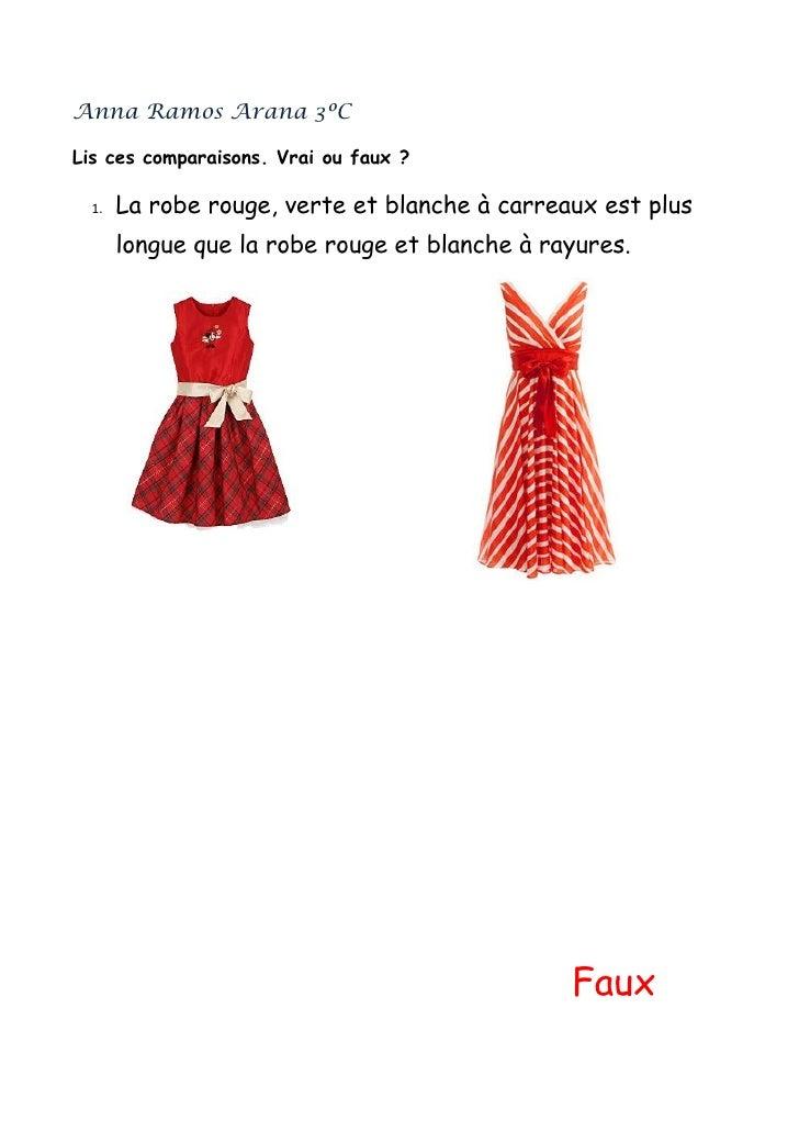 Anna Ramos Arana 3ºCLis ces comparaisons. Vrai ou faux ?  1.   La robe rouge, verte et blanche à carreaux est plus       l...