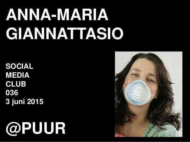 ANNA-MARIA GIANNATTASIO SOCIAL MEDIA CLUB 036 3 juni 2015 @PUUR