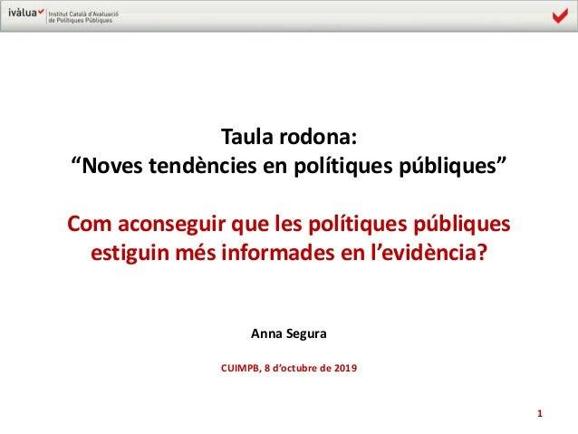"""Taula rodona: """"Noves tendències en polítiques públiques"""" Com aconseguir que les polítiques públiques estiguin més informad..."""