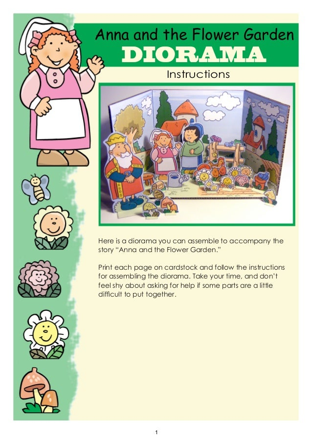 "1 Anna and the Flower Garden DIORAMA Instructions Here is a diorama you can assemble to accompany the story ""Anna and the ..."