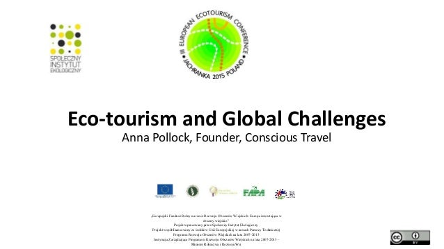 """Eco-tourism and Global Challenges Anna Pollock, Founder, Conscious Travel """"Europejski Fundusz Rolny na rzecz Rozwoju Obsza..."""