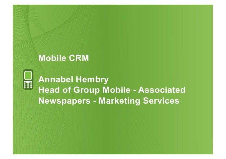 Mobile CRM  Annabel Hembry Head of Group Mobile - Associated Newspapers - Marketing Services