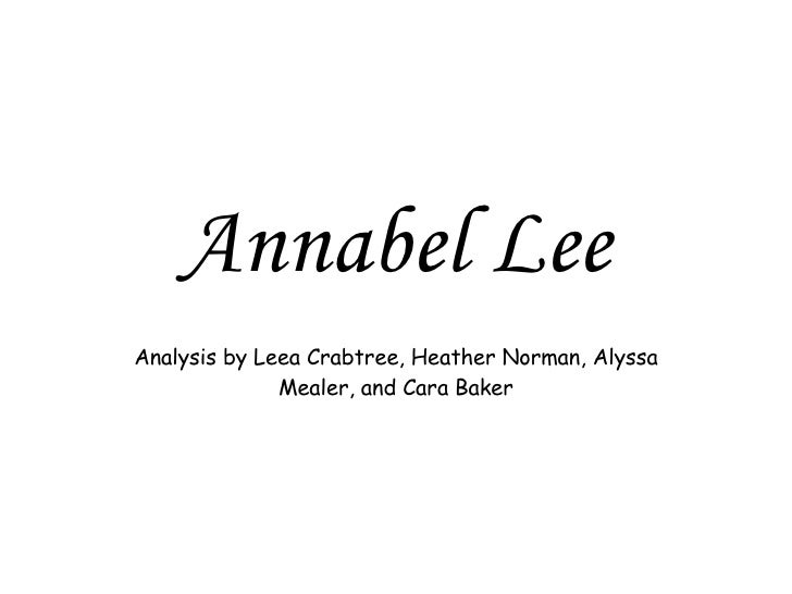 Annabel Lee Analysis by Leea Crabtree, Heather Norman, Alyssa Mealer, and Cara Baker