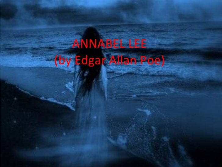 ANNABEL LEE  (by Edgar Allan Poe)