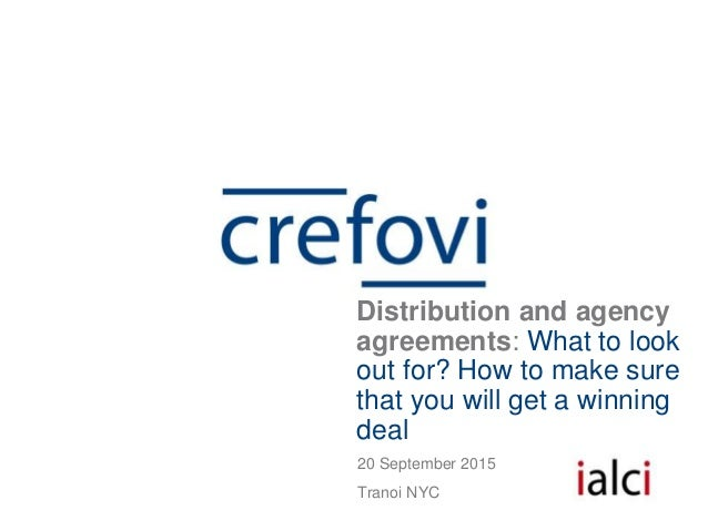 20 September 2015 Tranoi NYC Distribution and agency agreements: What to look out for? How to make sure that you will get ...