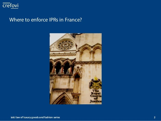 Enforcing IPRs: a European concise guide for luxury and fashion businesses - France Slide 3