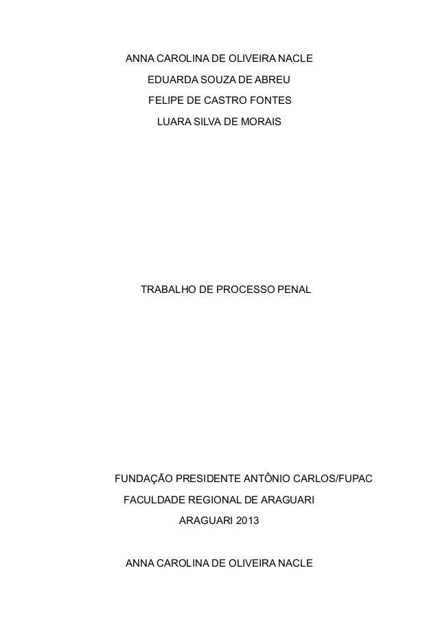 ANNA CAROLINA DE OLIVEIRA NACLE EDUARDA SOUZA DE ABREU FELIPE DE CASTRO FONTES LUARA SILVA DE MORAIS TRABALHO DE PROCESSO ...