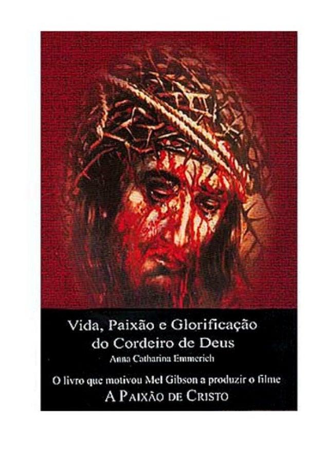 VIDA, PAIXÃO E GLORIFICAÇÃO DO CORDEIRO DE DEUS (Disponibilização parcial: textos disponíveis para leitura estão na cor ve...