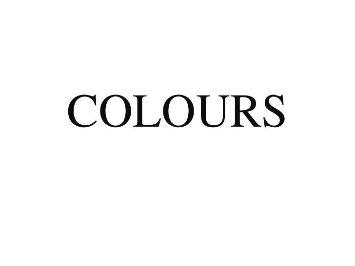 COLOURS<br />