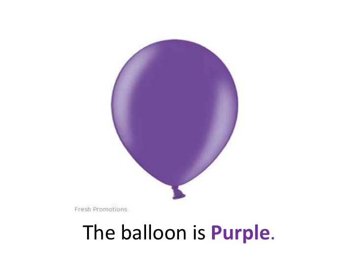 The balloon is Purple.<br />