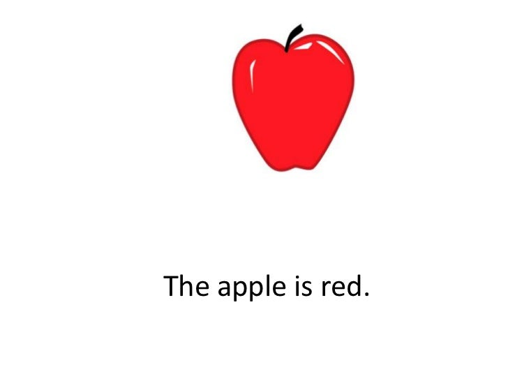The apple is red.<br />