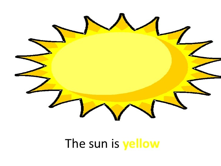 The sun is yellow<br />