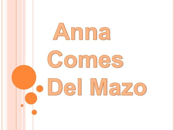Anna comes
