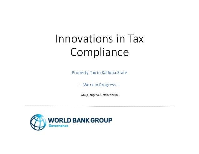 Innovations in Tax Compliance Property Tax in Kaduna State -- Work in Progress -- Abuja, Nigeria, October 2018