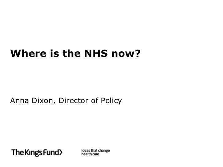 Where is the NHS now?    Anna Dixon, Director of Policy