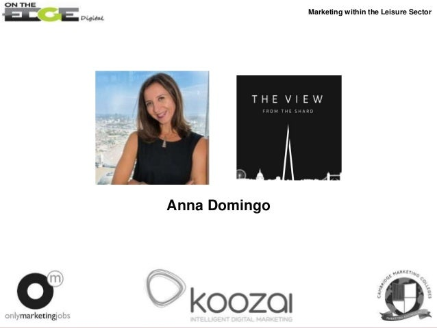 Anna Domingo Marketing within the Leisure Sector