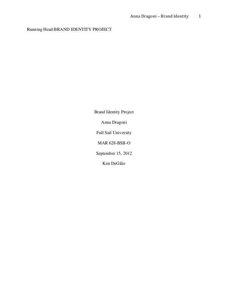 Anna Dragoni – Brand Identity   1Running Head:BRAND IDENTITY PROJECT                           Brand Identity Project     ...
